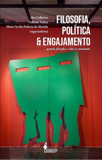 filosofia_politica_e_engajamento_org_alex_calheiros_gilberto_tedeia_maria_cecilia_pedreira