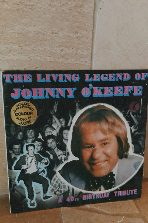 The Living Legend Of Johnny O'Keefe - A 40th Birthday Tribute