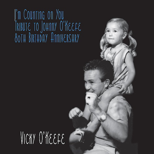 I'M COUNTING ON YOU - Vicky O'Keefe Tribute to Johnny O'Keefe