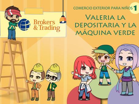 Comercio exterior para NIÑOS 1: Valeria la depositaria y la máquina verde