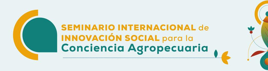 Seminario internacional de innovación social para la Conciencia Agropecuaria