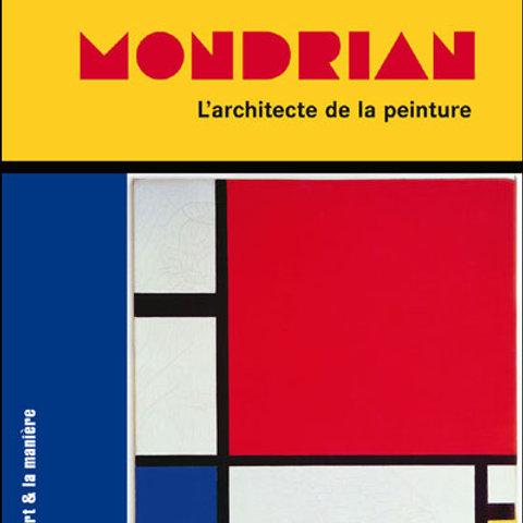 Mondrian, l'architecte de la peinture