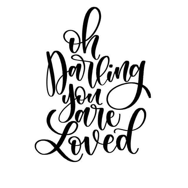 Oh Darling, You Are Loved