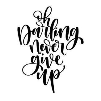 Oh Darling, Never Give Up