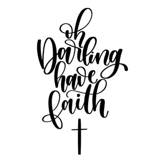 Oh Darling, Have Faith