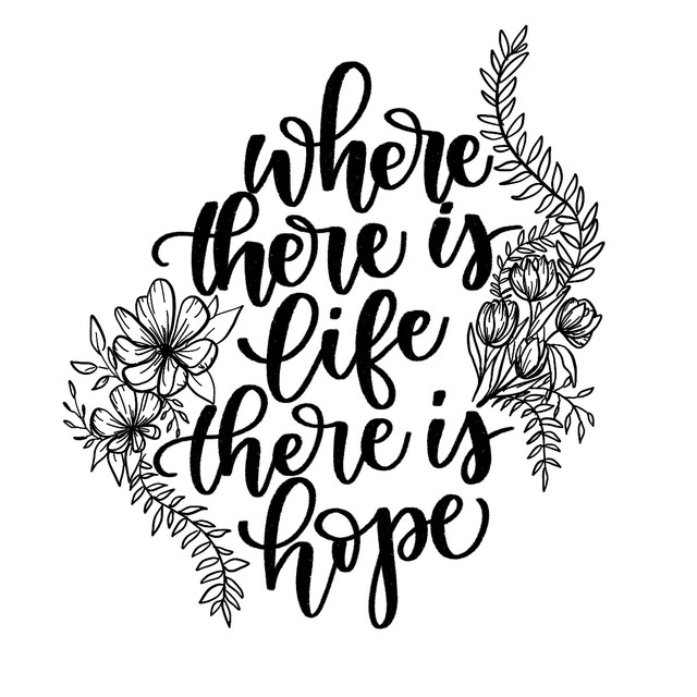 Where There Is Life, There Is Hope