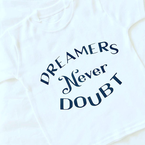 Dreamers Never Doubt Top
