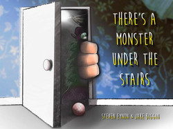 Theres a monster under the stairs