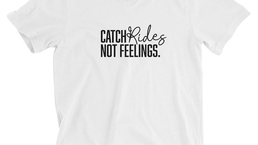 Catch Rides. Not Feelings V-Neck
