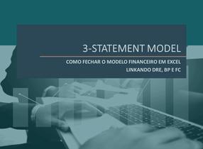 Tutorial Gratuito: Como Linkar DRE, BP e Fluxo de Caixa em Excel (3-Statement Model)