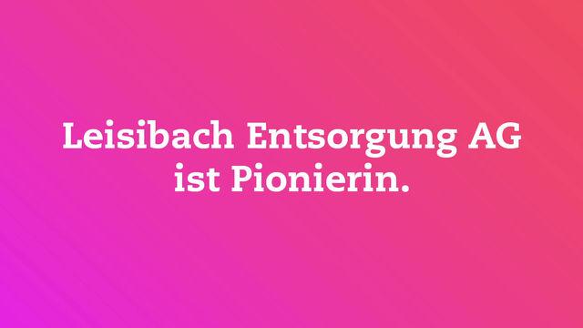 Leisibach Entsorgung AG ist Pionierin