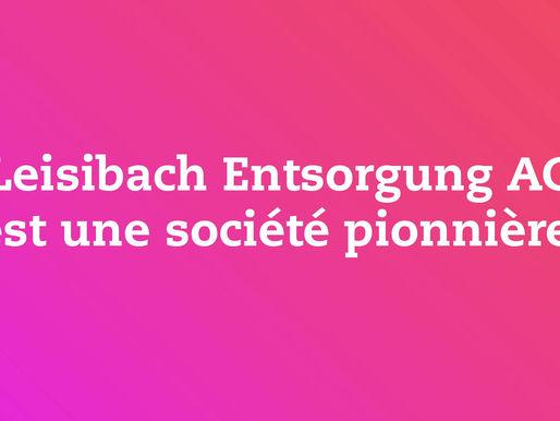 Leisibach Entsorgung AG une société pionnière