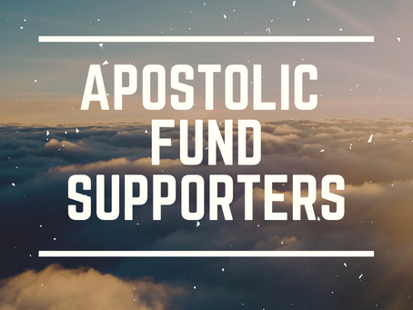 Apostolic Fund Supporters / Fire Starter 2021