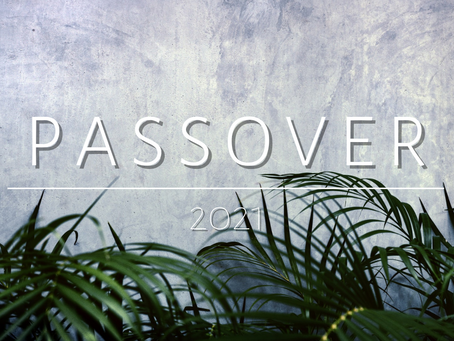 2021/3/31 Passover—A Whole Week of Celebration