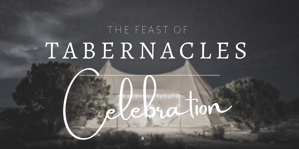 THE FEAST OF TABERNACLES - Celebration