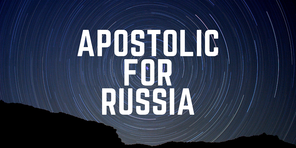 APOSTOLIC FOR RUSSIA