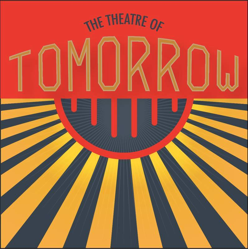 The Theatre of Tomorrow