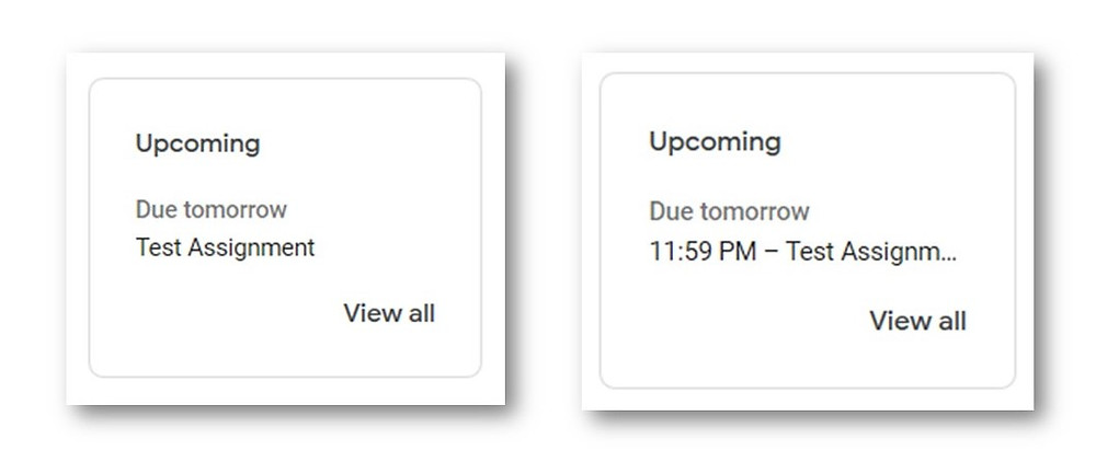 An assignment on a google classroom stream due to tomorrow with no time and an assignment due tomorrow at 11.59pm