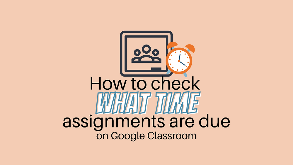 How to check when something is due on google classroom