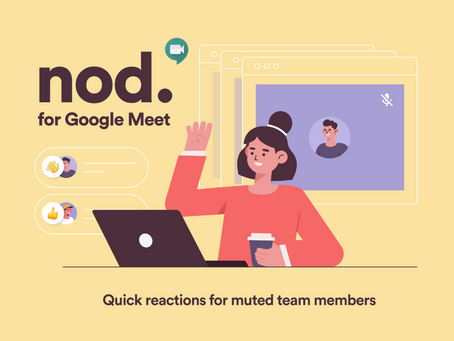 Nod for Google Meet: Less interruption, more interaction