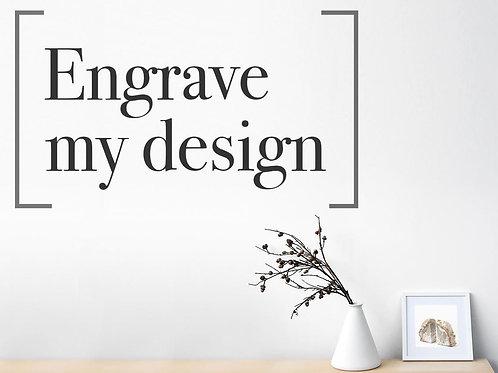 Engrave My Design