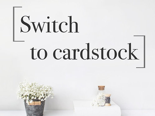 Switch to 65lb Cardstock Paper