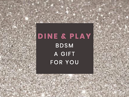 DINNER & BDSM Session - 3 Hours