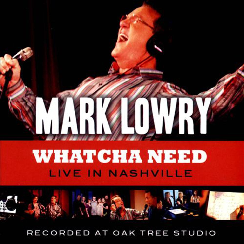 Whatcha Need Live In Nashville.jpg