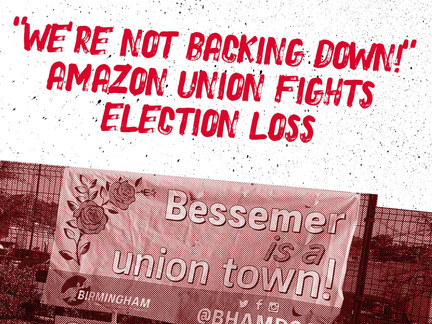 """""""We're Not Backing Down!"""" Amazon Union Fights Election Loss"""