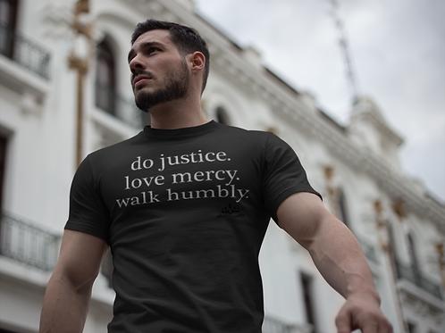 Do Justice. Love Mercy. Walk Humbly
