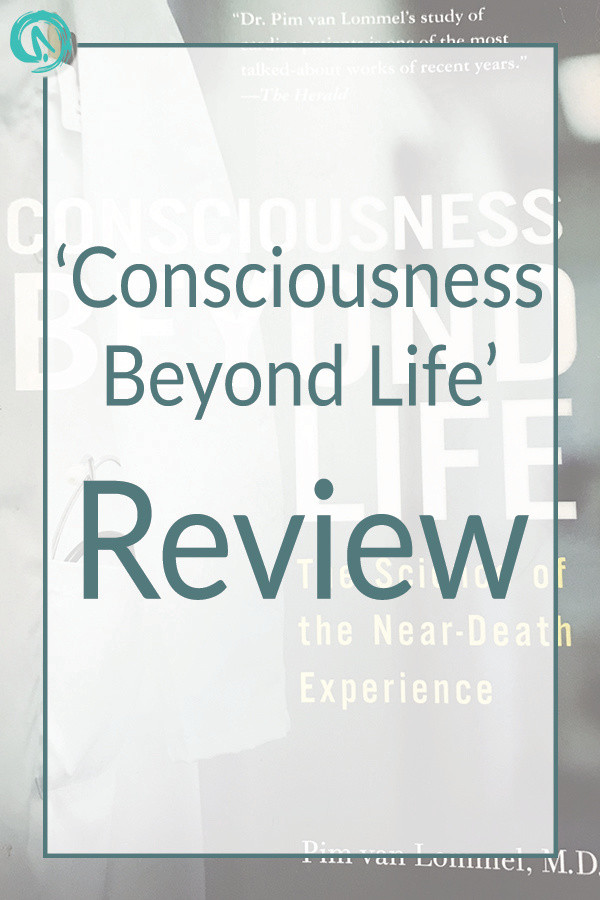 Book review of Consciousness Beyond Life- Pim van Lommel