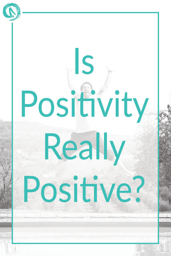 Is positivity really positive?