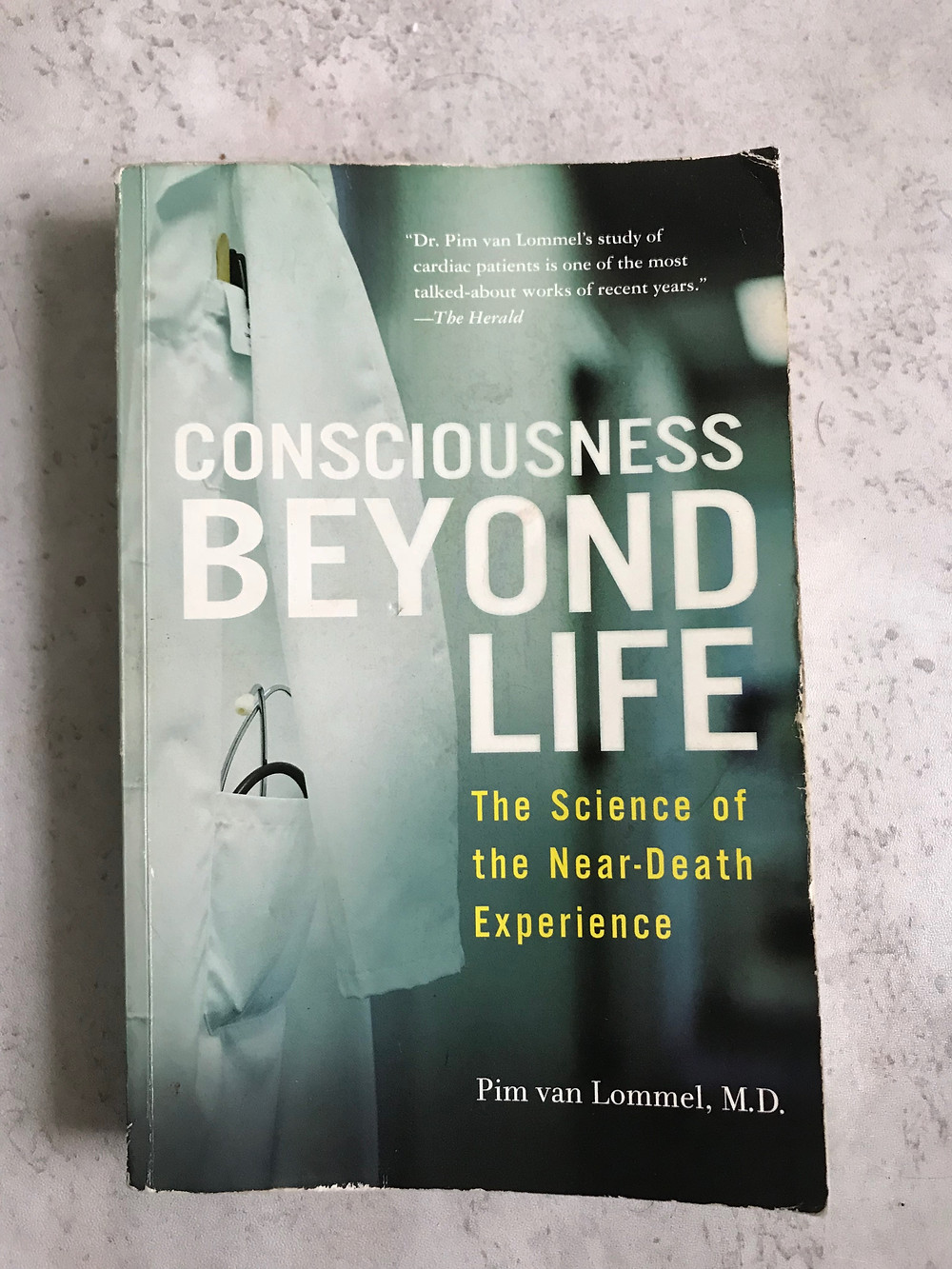 'Consciousness Beyond Life- The Science of the Near Death Experience' by Pim van Lommel