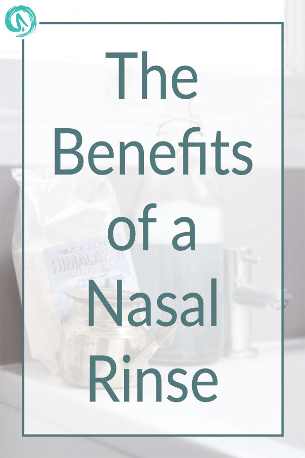 the benefits of a nasal rinse with a neti pot