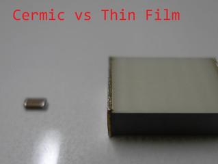 Ceramic vs Thin Film Capacitors
