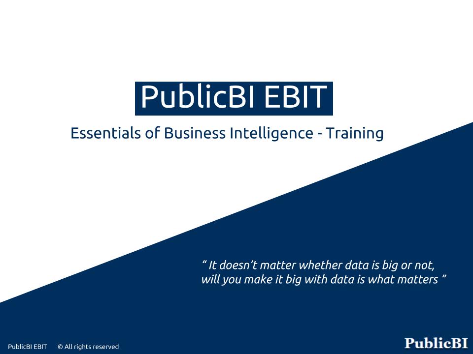 PublicBI EBIT, BI Crash course