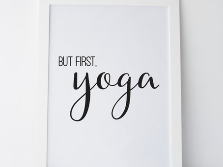 But First, YOGA