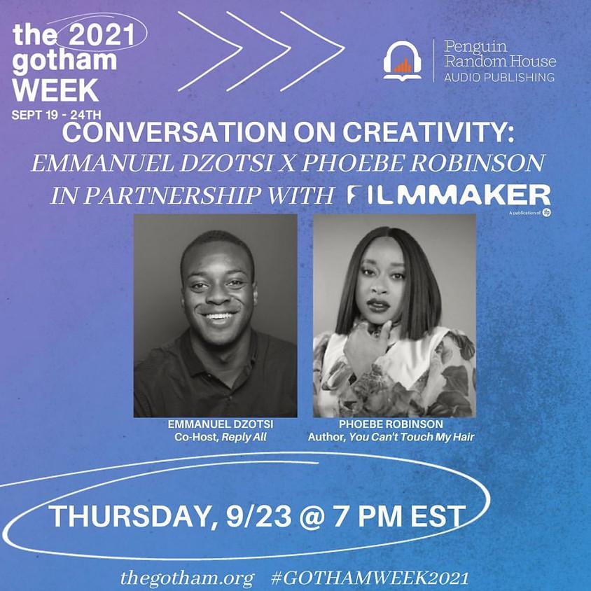 CONVERSATION ON CREATIVITY... IN AUDIO: EMMANUEL DZOTSI + PHOEBE ROBINSON