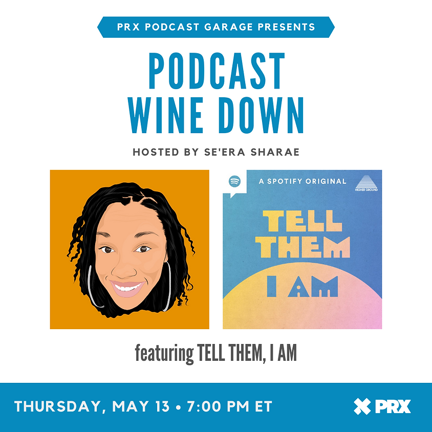 Podcast Wine Down with Tell Them, I Am