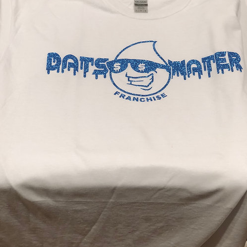 Franchi$e (Blue & White) Dats Water T-Shirt