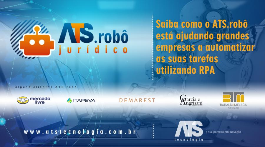 Saiba como o ATS.Robô está ajudando grandes empresas a automatizar as suas tarefas utilizando  RPA