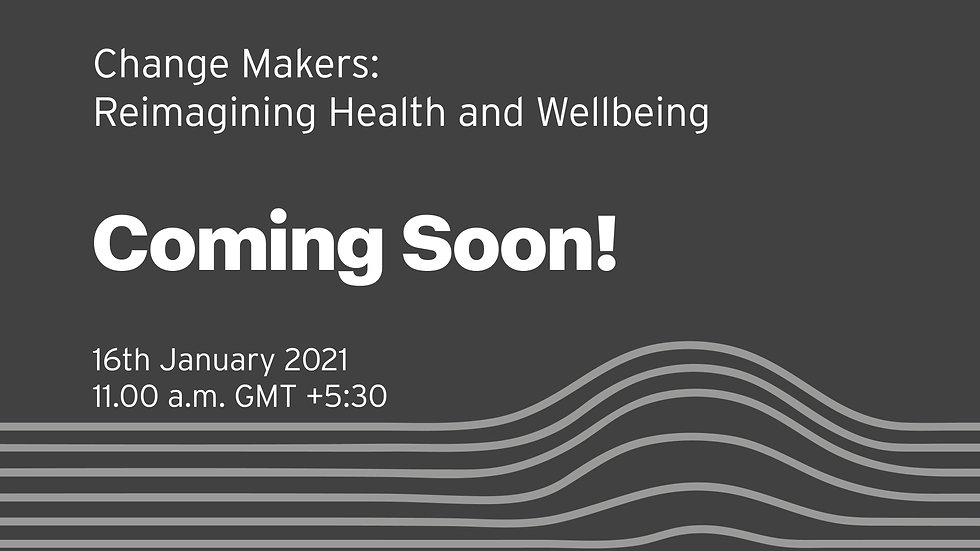 Change Makers- Reimagining Health and We