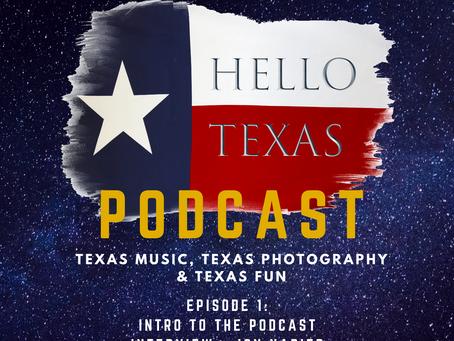 Episode 1 - Hello Texas Podcast