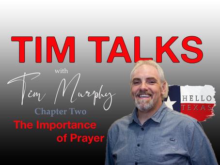 Tim Talks - Chapter 3 - The Importance of Prayer