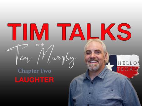 Tim Talks - Chapter 2 - Laughter