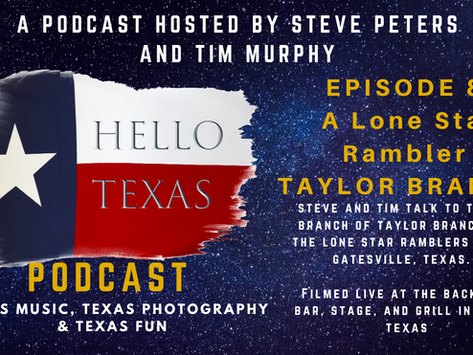 Hello Texas Podcast - Episode 8 - A Lone Star Rambler (Taylor Branch)