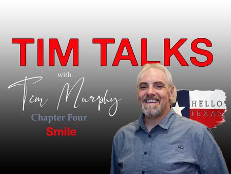 Tim Talks - Chapter 4 - Smile