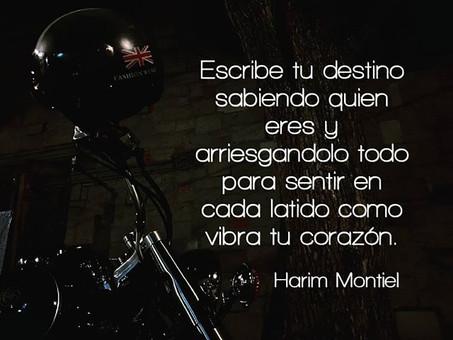 """""""Toma el timón y cambia de dirección si es necesario...al final tu decides tu destino.""""Harim Montiel"""