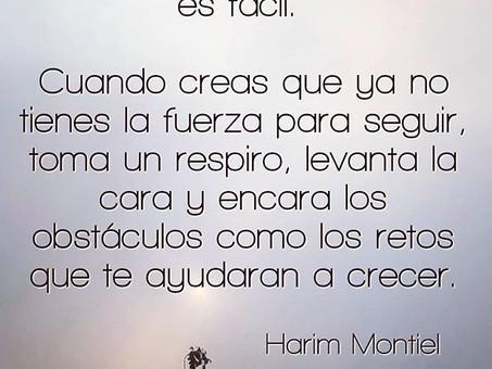 """""""Con pasión a la vida revoluciona tu mente, evoluciona tu ser.""""Harim Montiel"""