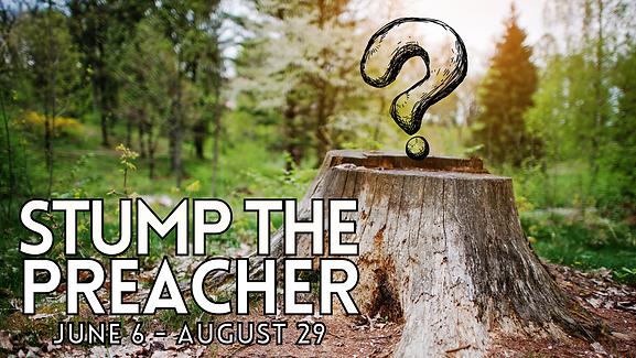 Stump the Preacher Sermon Series.png